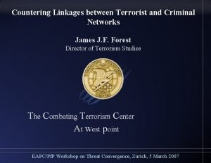 Countering Linkages between Terrorist and Criminal Networks James
