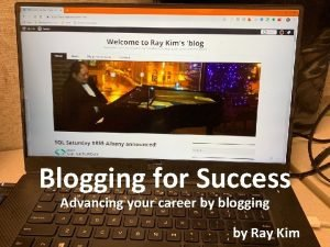 Blogging for Success Advancing your career by blogging