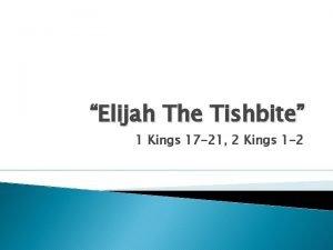Elijah The Tishbite 1 Kings 17 21 2