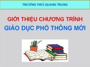 TR NG THCS QUANG TRUNG GII THIU CHNG