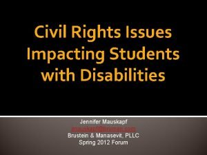 Civil Rights Issues Impacting Students with Disabilities Jennifer