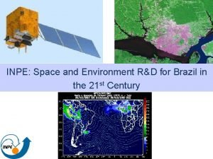 INPE Space and Environment RD for Brazil in