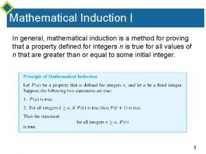 Mathematical Induction I In general mathematical induction is