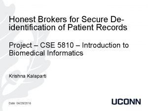 Honest Brokers for Secure Deidentification of Patient Records