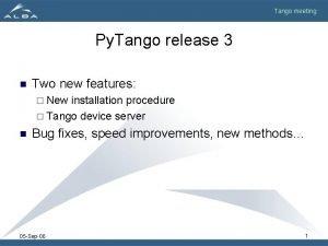 Tango meeting Py Tango release 3 n Two
