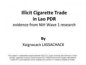 Illicit Cigarette Trade in Lao PDR evidence from