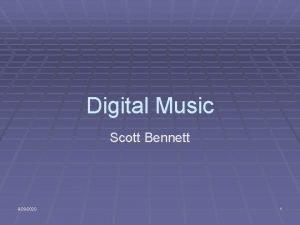 Digital Music Scott Bennett 9292020 1 Digital Music