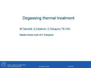 Degassing thermal treatment M Taborelli S Calatroni C