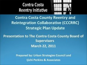 Contra Costa County Reentry and Reintegration Collaborative CCCRRC