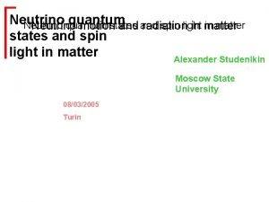 Neutrino quantum states spin light in matter Neutrino