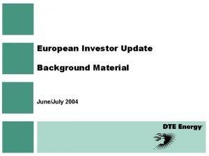 European Investor Update Background Material JuneJuly 2004 Safe
