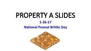 PROPERTY A SLIDES 1 26 17 National Peanut