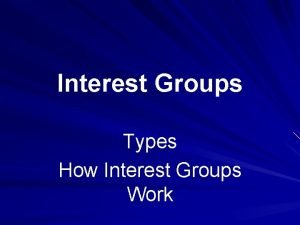 Interest Groups Types How Interest Groups Work Types