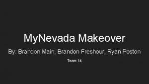 My Nevada Makeover By Brandon Main Brandon Freshour
