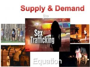 Supply Demand the Equation Supply Demand The Sex