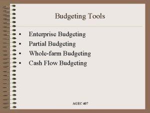 Budgeting Tools Enterprise Budgeting Partial Budgeting Wholefarm Budgeting