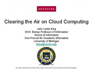 Clearing the Air on Cloud Computing John Leslie
