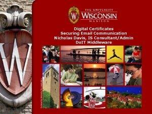 Digital Certificates Securing Email Communication Nicholas Davis IS