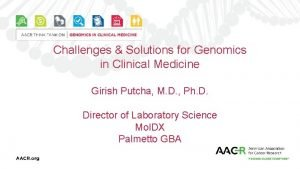 Challenges Solutions for Genomics in Clinical Medicine Girish