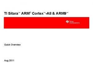 TI Sitara ARM CortexA 8 ARM 9 Quick