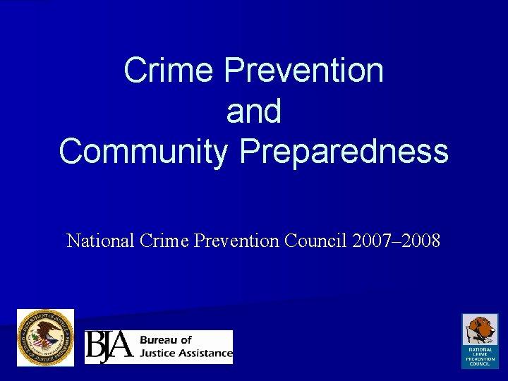 Crime Prevention and Community Preparedness National Crime Prevention