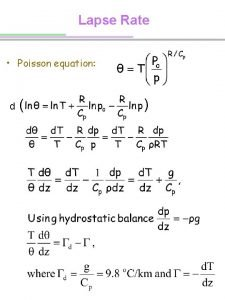 Lapse Rate Poisson equation d Lapse Rate For
