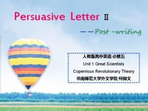 Persuasive Letter Post writing Unit 1 Great Scientists