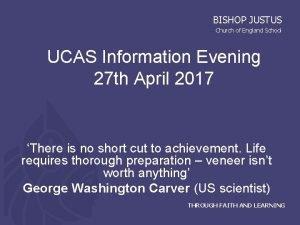 BISHOP JUSTUS Church of England School UCAS Information