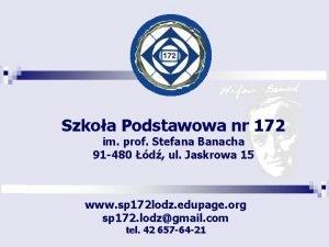 Szkoa Podstawowa nr 172 im prof Stefana Banacha