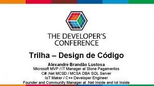 Trilha Design de Cdigo Alexandre Brando Lustosa Microsoft