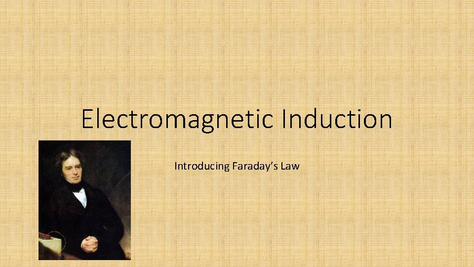 Electromagnetic Induction Introducing Faradays Law Earths Magnetic Field