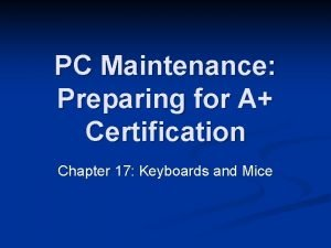 PC Maintenance Preparing for A Certification Chapter 17