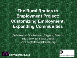 The Rural Routes to Employment Project Customizing Employment