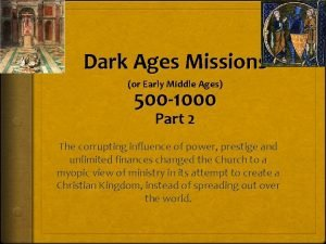 Dark Ages Missions or Early Middle Ages 500