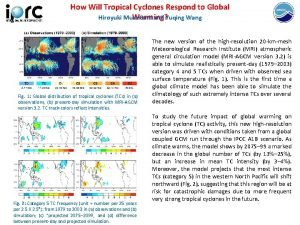 How Will Tropical Cyclones Respond to Global Warming