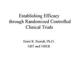 Establishing Efficacy through Randomized Controlled Clinical Trials Ernst