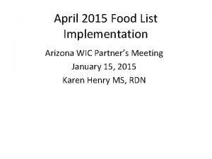 April 2015 Food List Implementation Arizona WIC Partners