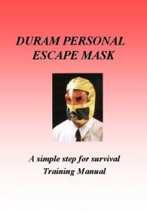 DURAM PERSONAL ESCAPE MASK A simple step for