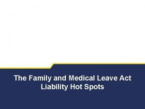 The Family and Medical Leave Act Liability Hot