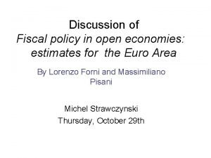 Discussion of Fiscal policy in open economies estimates