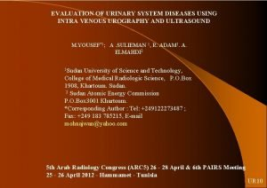 EVALUATION OF URINARY SYSTEM DISEASES USING INTRA VENOUS
