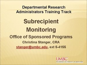 Departmental Research Administrators Training Track Subrecipient Monitoring Office