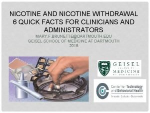 NICOTINE AND NICOTINE WITHDRAWAL 6 QUICK FACTS FOR