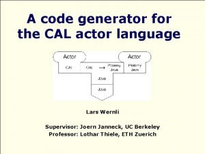 A code generator for the CAL actor language