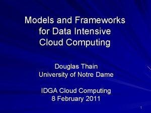 Models and Frameworks for Data Intensive Cloud Computing