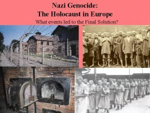 Nazi Genocide The Holocaust in Europe What events