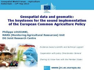 Geospatial World Forum Agriculture Rotterdam 15 th May