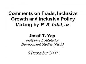 Comments on Trade Inclusive Growth and Inclusive Policy