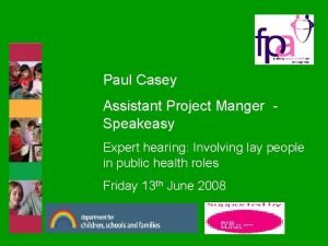 Paul Casey Assistant Project Manger Speakeasy Expert hearing