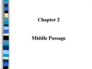 Chapter 2 Middle Passage Iron Tools n West